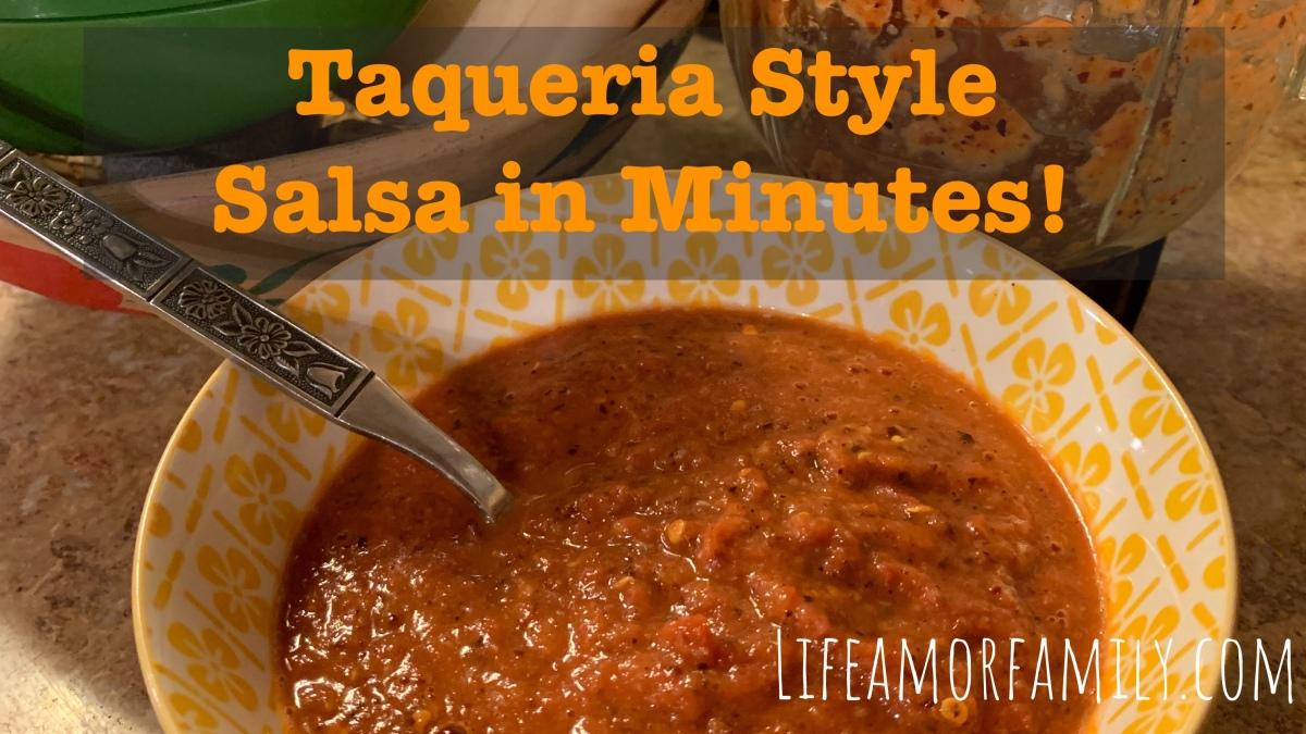 Taqueria Style Salsa in Minutes!